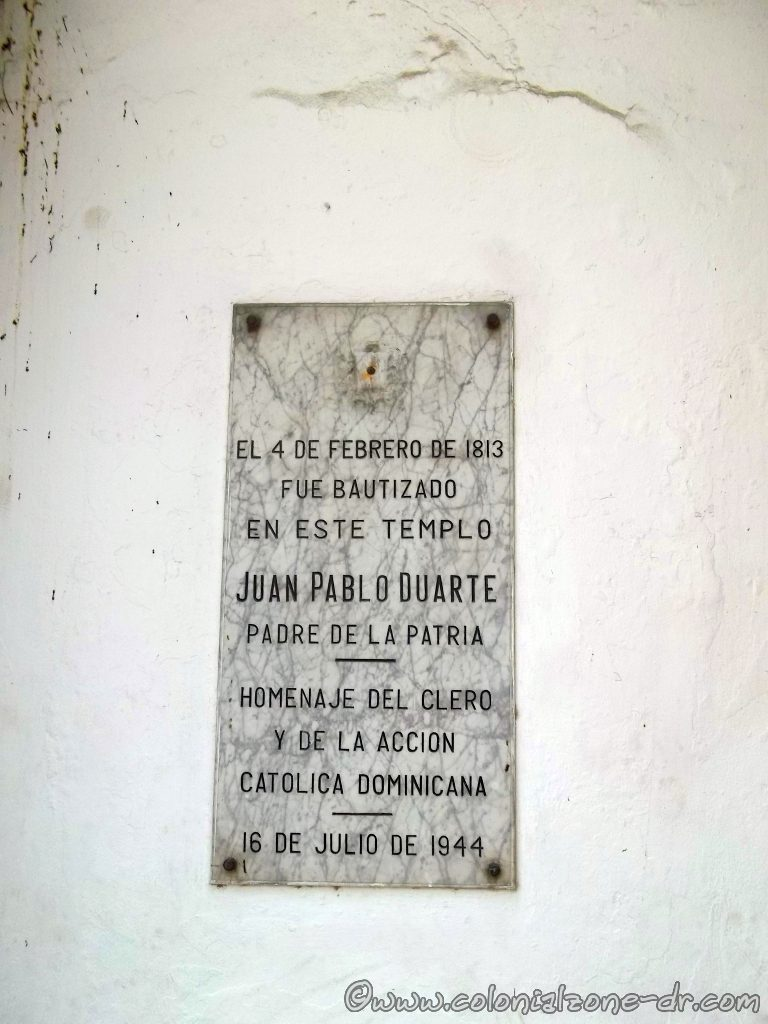 Juan Pablo Duarte was baptised in the Iglesia Santa Bárbara